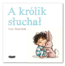 Książeczka A królik słuchał - Cori Doerrfeld